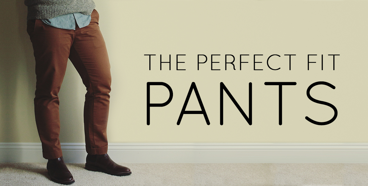 105ac5c1fea The Perfect Fit  All about your pants · Effortless Gent