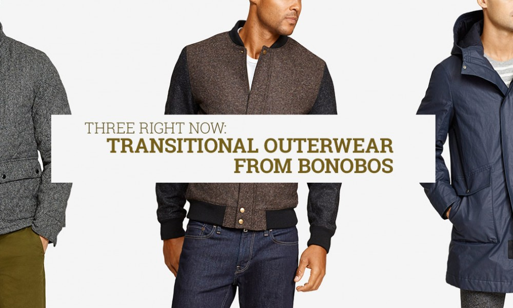 Three Right Now: outerwear from bonobos