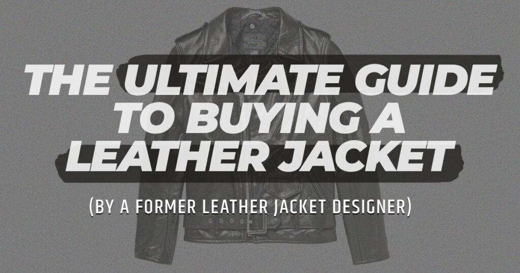 ultimate guide to buying a leather jacket text and image of jacket