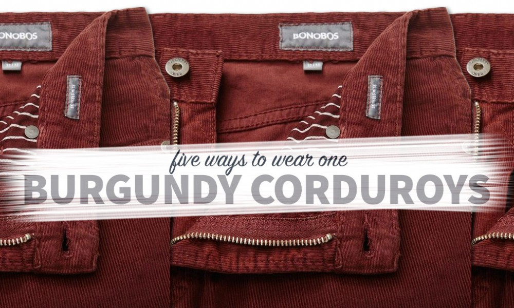 five ways to wear one: burgundy corduroys
