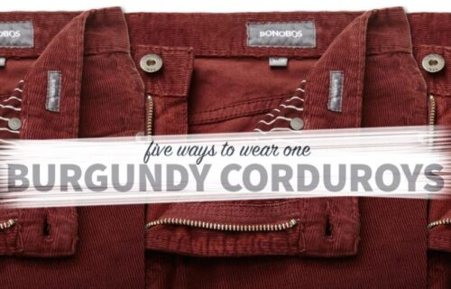 five ways to wear one: burgundy corduroys