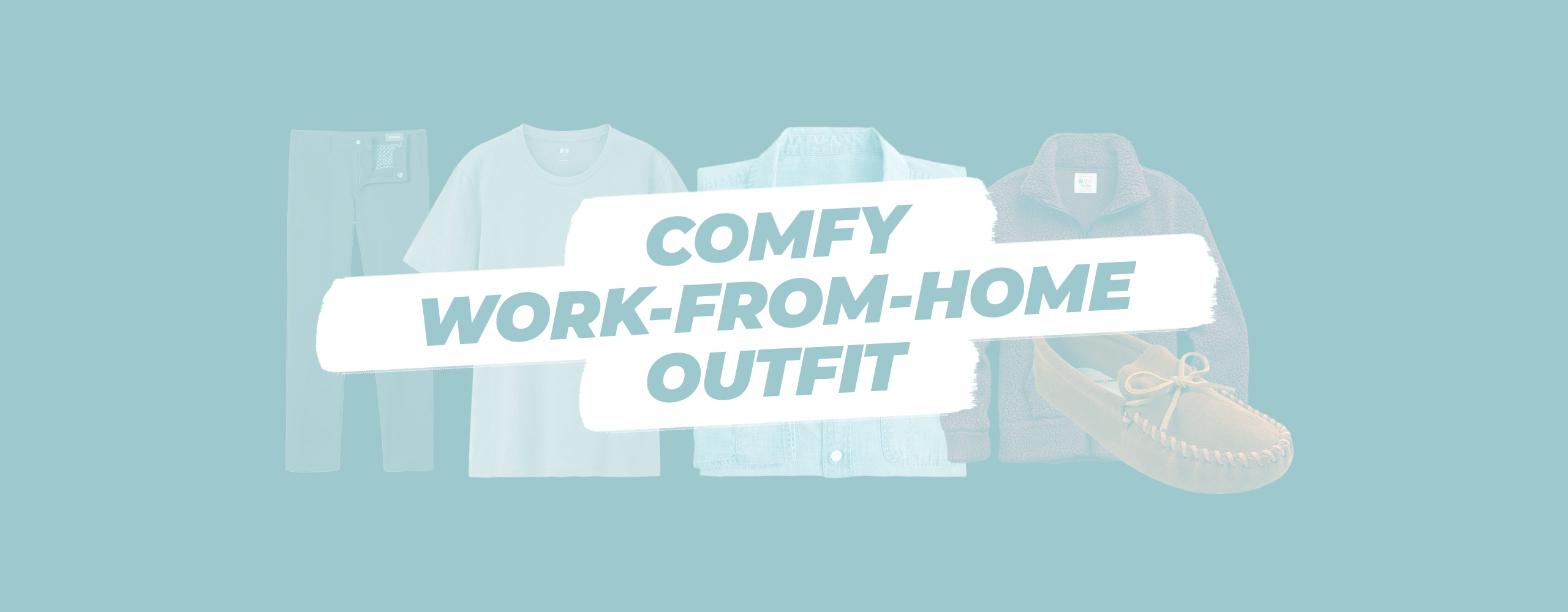 comfy work from home outfit article banner